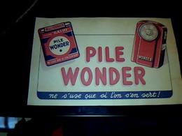 Publicité Buvard Pile Wonder Ne S'use Que Si On S'en Sert - W