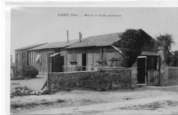 Cany Mairie Et Ecole Provisoire - Sonstige Gemeinden