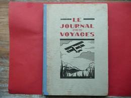 LE JOURNAL DES VOYAGES RELIURE EDITEUR NOUVELLE SERIE N 1 AU N 17 1925 TAHITI BALI TSF AFRIQUE SPORTS SCIENCES AVENTURES - Altri
