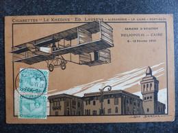 CPA Grande Semaine De L Aviation D HELIOPOLIS (Caire Egypte) Février 1910 Publicitaire CIGARETTES LE KHEDIVE ED LAURENS - El Cairo