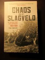 De Chaos Van Het Slagveld - Het Belgisch Leger In De Loopgraven 1914-1918 - Dr Tom Simoens - 2016 - Guerre 1914-18