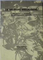 Boek De Militaire Wielrijders Fiets Fietser NEDERLAND Leger 1940 Dagboek Verzetmilitair WW2 Oorlog Mei 40 Velo - Guerre 1939-45
