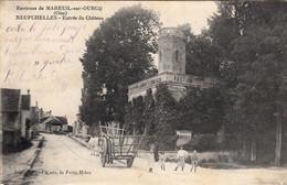 Thematiques 60 Oise Mareuil Sur Ourcq Neufchelles Entrée Du Château - Sonstige Gemeinden
