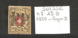 SUISSE  .  N° 15 .  1850  .  RAYON II  .   .  OBLITERE . VOIR SCAN R/V . - 1843-1852 Poste Federali E Cantonali