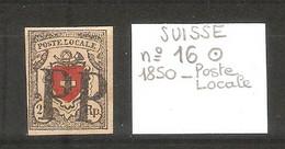 SUISSE  .  N° 16 .  1850  . POSTE LOCALE .  OBLITERE . VOIR SCAN R/V . - 1843-1852 Poste Federali E Cantonali