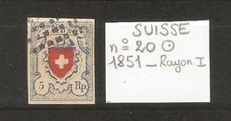 SUISSE  .  N° 20 .  1851  . RAYON I .  OBLITERE . VOIR SCAN R/V . - 1843-1852 Federal & Cantonal Stamps