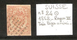 SUISSE  .  N° 24 . 1852  . RAYON III.  OBLITERE . Très Léger Aminci  . VOIR SCAN R/V . - 1843-1852 Federal & Cantonal Stamps