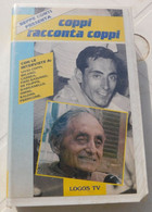 VHS - COPPI RACCONTA COPPI # Ciclismo # Logos TV, 1988 , Di Beppe Conti , Mai Aperta, Ancora Nel Celophan Originale - Sports