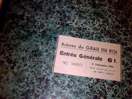 Vieux Papier Tauromachie Ticket D'entrée Générale Arènes Du Grau Du Roy Année 1975 - Auto's