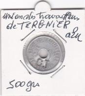 UNION DES TRAVAILLEURS DE TERGNIER  500 GRS  //SOCIETE COOPERATIVE DE TERGNIER // SURCHARGE  C T - Monetari / Di Necessità