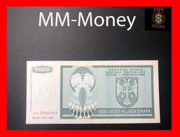 BOSNIA 10.000  10000 Dinara 1993  P. 139     VF++ - Bosnie-Herzegovine