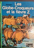 Les Globe-croqueurs Et La Fievre Z Donogan +++TBE+++LIVRAISON GRATUITE - Biblioteca Verde