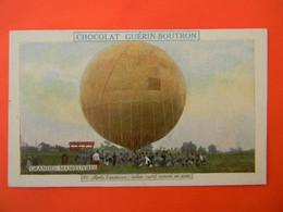 Chromo Chocolat GUERIN-BOUTRON. Les Grandes Manoeuvres. Ballon Captif Ramené Au Parc. - Guerin Boutron