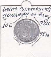 UNION COMERCIALE   DE GOURNAY EN BRAY   1922  10  CENTIMES  EN ALU - Monetari / Di Necessità