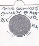 UNION COMERCIALE   DE GOURNAY EN BRAY     25  CENTIMES  EN ALU - Monetari / Di Necessità