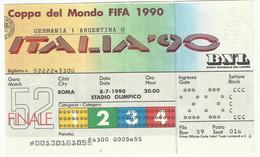 BIGLIETTO ITALIA 90 FINALE 8-7-1990 - Sin Clasificación