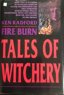 (395) Fire Burn Tales Of Witchery  - Ken Radford - 207p. - As New - Other
