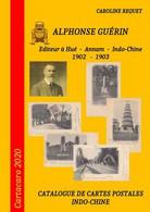 Catalogue Cartes Postales Alphonse Guérin Annam Hué - Indochine DERNIERS JOURS EN SOUSCRIPTION - Vietnam