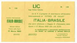 BIGLIETTO INVITO OMAGGIO PARTITA DI CALCETTO ITALIA - BRASILE 17 Marzo 1983 REGGIO EMILIA NON UTILIZZATO - Sin Clasificación