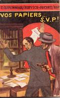 Vos Papiers ... S.V.P.! Par O. K. Devil - Espionnage/ Service Secret (3ème Série) N°24 - Otros