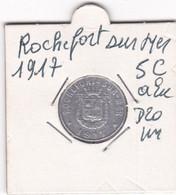SYNDICAT DU COMMERCE ET DE L INDUSTRIE  ROCHEFORT SUR MER  1917  5C - Monetari / Di Necessità