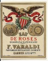 PARFUMEUR VARALDI. ETIQUETTE EAU DE ROSES. CANNES - Advertising