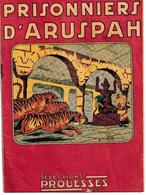 Prisonniers D'Aruspah_Sélections Prouesses Paris_N°44_1947_Crété - Prime Copie