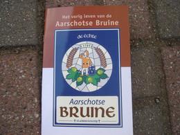 Boek Over Bier: Het Vorige Leven Van De Aarschotse Bruine. - Prácticos