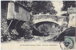 LA ROQUEBRUSSANNE (83) – Pont De L'Arbitelle. - La Roquebrussanne