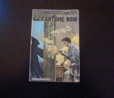 Le Fantôme Noir Par C. Ascain Coll. Le Petit Roman Policier Ed. Ferenczi N° 85 - Non Classificati