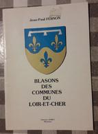 D41. BLASONS DES COMMUNES DU LOIR-ET-CHER.  Jean-Paul FERNON. - Centre - Val De Loire