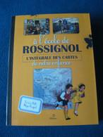 A L'Ecole De ROSSIGNOL L'intégrale Des Cartes De Notre Enfance - Other