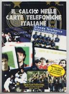 IL CALCIO NELLE SCHEDE TELEFONICHE ITALIANE # Turin Card Collections - Solo Rivista, 1998 - Books & CDs