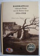 Boek RAMSKAPELLE 1914-18 Belgsiche Leger Armée Belge Tranchées Ijzer Naast Nieuwpoort Wulpen Pervyse WO1 ABL - Guerre 1914-18