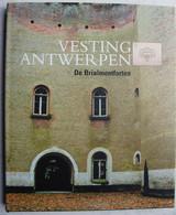 Boek Vesting ANTWERPEN De Brialmontforten Forts D'Anvers Fortification Belgische Leger 1914-18 WO1 Oorlog Brialmont - Guerre 1914-18