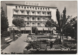 ABANO TERME - PADOVA - STABILIMENTO HOTEL EUROPA - VIAGG. 1955 -53469- - Padova