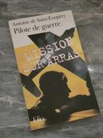 MISSION SUR ARRAS. PILOTE DE GUERRE. ANTOINE DE SAINT EXUPERY.. 222PAGES. 18X11CM. FOLIO. - Geschichte