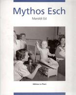 Livre: Mythos Esch ( Maroldt) Fragmente 1950-62 Fotoen: Aschman, Krier, Mey, Nickels. Prospert, Schroeder + Urhausen - Other