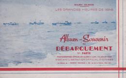 ALBUM-SOUVENIR Du DEBARQUEMENT 1ère PARTIE  Par MARC ELMER - Documentos Históricos