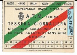 Piemonte Torino A T M Torino Tessera Giornaliera Rete Autofilotranviaria Periodo Del Centenario Unita D'italia (v,retro) - Sin Clasificación