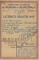LICENCE PETANQUE ET JEU PROVENCAL .MARSEILLE .1959 - Bowls - Pétanque