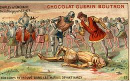 CHROMO CHOCOLAT GUERIN BOUTRON CHARLES LE TEMERAIRE SON CORPS RETORUVE DANS LES MARAIS - Guerin Boutron