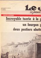 LE JOUR  Verviers - Edition Spéciale 04/11/1985-Tuerie Lors De L'attaque à L'explosif D'un Fourgon Postal Gare Centrale - 1950 - Oggi