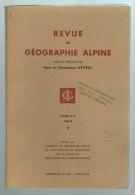 Revue De Géographie Alpine Sous La Direction De Paul Et Germaine Veyret Tome LII Fascicule 1 De 1964 - Geography
