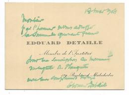 Edouard DETAILLE 1848-1912 Peintre, Illustrateur... Membre De L'Institut... 1904..pour Mr JOUBERT... - Handtekening