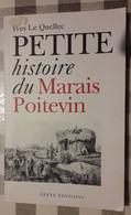 PETITE HISTOIRE DU MARAIS POITEVIN. Yves Le QUELLEC. - Poitou-Charentes