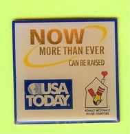 Pin's Mac Do McDonald's Ronald McDonald House USA Today NOW More Than Ever Can Be Raised - 7J22 - McDonald's