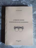 La Noblesse Ancienne Catalogue Belge Avec Blasonnement, J. Douxchamps, 1995 - Bélgica