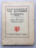 1948 - Floris PRIMS - Geschiedenis Van ANTWERPEN X - Nederlandsche En Eerste Belgische Periode 1814-1914 - Politische - Geschichte
