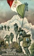 Alpini  Sulle Balze Del Trentino Porteremo Il Tricolor - Regimente